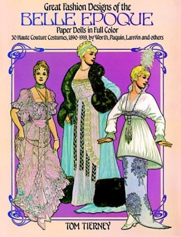Belle Epoque Costumes (Great Fashion Designs of the Belle Epoque: Paper Dolls in Full Color)