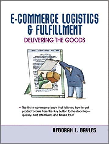 Download books from google books E-Commerce Logistics & Fulfillment: Delivering the Goods (Dutch Edition) ePub by Deborah L. Bayles 0130303283