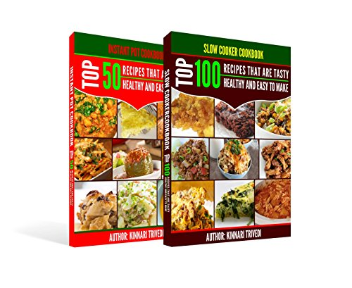 COMBO PACKAGE: Slow Cooker + Instant Pot Cookbook: Recipes That Are Tasty, Healthy & Easy To Make by [Trivedi, Kinnari]