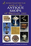 Guide to the Antique Shops of Britain, , 1851494693