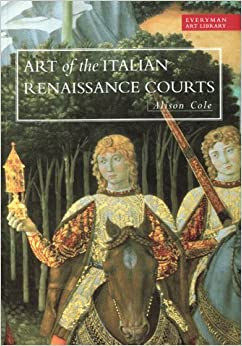 Book Art Library:Art Of The Italian Renaissance Courts (EVERYMAN ART LIBRARY)