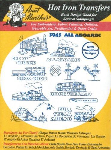 All Aboard! Trains Trains Trains Aunt Martha's Hot Iron Embroidery Transfer ()