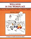 Wellness in the Workplace : How to Plan, Implement and Evaluate a Wellness Program, Sherman, Merlene T., 1560520205