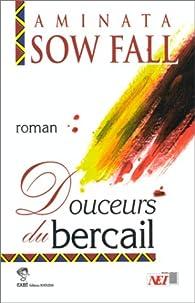 DOUCEURS DU BERCAIL par Aminata Sow Fall