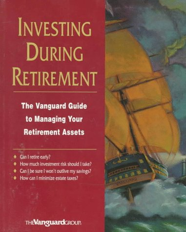 invest-during-retirement-the-vanguard-guide-to-managing-your-retirement-assets