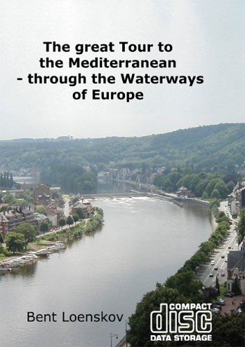 Great Tour to the Mediterranean, The: Through the Waterways of Europe Bent Loenskov
