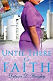 Until There Is Faith, Debora D. Beasley, 0979045894