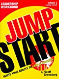 The Jump Start Leaderhsip Vol. 1 : Ignite Your Ability to Lead and Succeed!, Greenberg, Scott, 1893962008