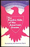 img - for The psychic side of the American dream: Revitalizing the American spirit book / textbook / text book