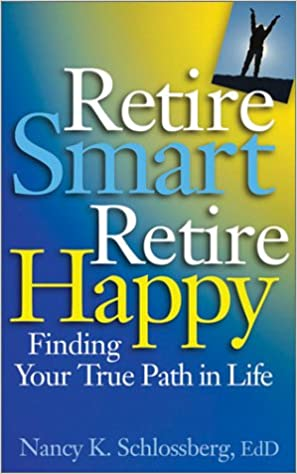 retire smart retire happy finding your true path in life