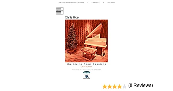 Chris Rice The Living Room Sessions Christmas Chris Rice Hal Leonard Corp Amazon Books
