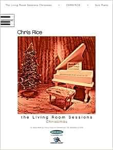 Chris Rice The Living Room Sessions Christmas Chris Rice Hal Leonard Corp 0073999098549