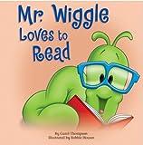 Mr. Wiggle Loves to Read, Carol L. Thompson, 1577686144