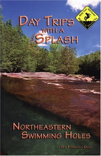 Day Trips with a Splash: Northeastern Swimming Holes (Day Trips With a Splash)