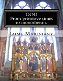 img - for God: From primitive times to monotheism: The humankind search for God through time (In search for God) book / textbook / text book