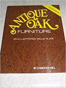 Antique oak furniture an illustrated value guide conover for Furniture valuation guides