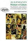 Allemand : peinture et culture, vocabulaire, description et commentaires au bac par Martinet