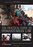 img - for The Practical Guide to Humanitarian Law book / textbook / text book