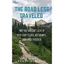 The Road Less Traveled: Why You Shouldn't Give Up Your Comfy Couch, Hot Showers, & Steady Paycheck