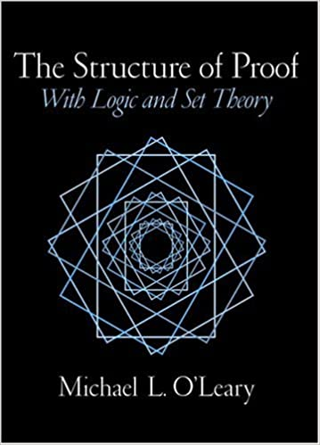 The structure of proof with logic and set theory michael oleary the structure of proof with logic and set theory michael oleary 9780130190772 amazon books fandeluxe Choice Image