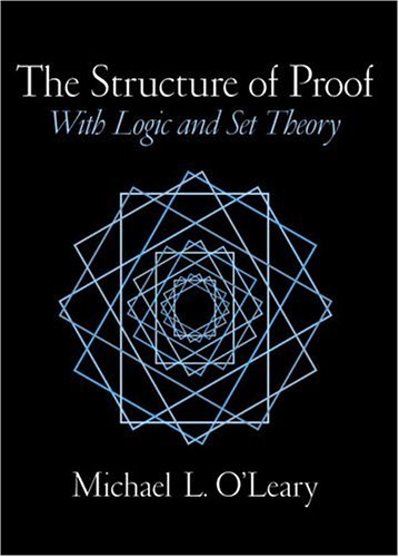 The Structure of Proof: With Logic and Set Theory