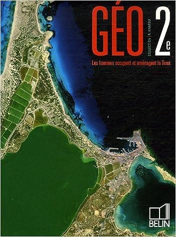 Livres Géo 2e : Les hommes occupent et aménagent la Terre epub, pdf