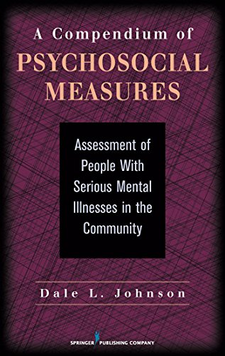 A Compendium of Psychosocial Measures: Assessment of People with Serious Mental Illness in the Community (English Edition)