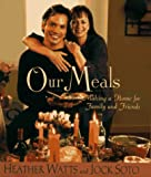 Our Meals, Heather Watts and Jock Soto, 1573220701