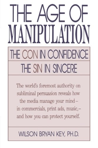 The Age of Manipulation: The Con in Confidence, The Sin in Sincere (Best Abalone In The World)