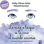 La niña a la que se le vino el mundo encima | Gaby Pérez Islas
