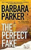 The Perfect Fake, Barbara Parker, 0451412451