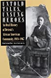 img - for Untold Tales, Unsung Heroes: An Oral History of Detroit's African American Community, 1918-1967 (African American Life Series) by Elaine Latzman Moon (1993-12-01) book / textbook / text book