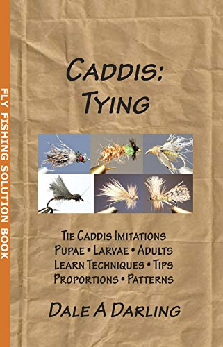 - Caddis: Tying (Fly Fishing Solution Book)
