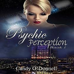 Psychic Perception: The Psychic Perception Series, Book 1