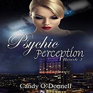 Psychic Perception: The Psychic Perception Series, Book 1 Audiobook