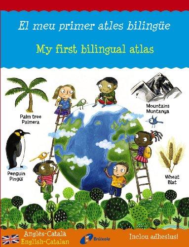 El meu primer atles bilingüe: My first bilingual atlas