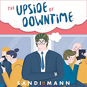 The Upside of Downtime Audiobook