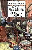 Rhône Grandes Affaires Criminelles