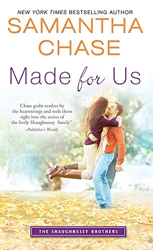 Book: Made for Us (The Shaughnessy Brothers) by Samantha Chase