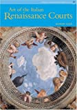 img - for Art of Italian Renaissance Courts, The (Reissue), Perspectives Series book / textbook / text book