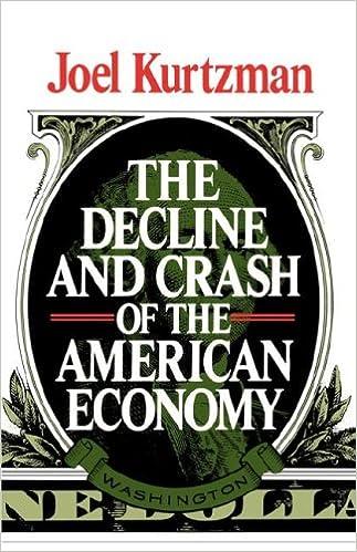 The Decline and Crash of the American Economy: Kurtzman, Joel ...