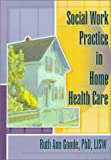 Social Work Practice in Home Health Care, Goode, Ruth Ann, 0789004844