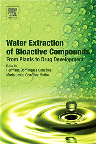 Water Extraction of Bioactive Compounds: From Plants to Drug Development