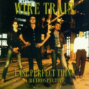 Last Perfect Thing: Retrospective (Train Wire)