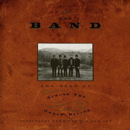 The Band - The Best Of Across The Great Divide By The Band - Zortam Music