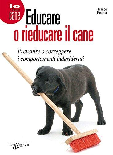 Educare o rieducare il cane (Cani) (Italian Edition)