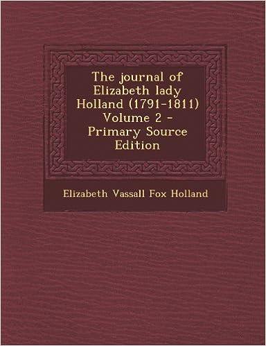 Journal of Elizabeth Lady Holland (1791-1811) Volume 2