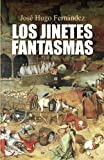 Los jinetes fantasmas (Spanish Edition)