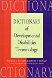 Dictionary of Developmental Disabilities Terminology, Pasquale J. Accardo and Barbara Y. Whitman, 1557662452