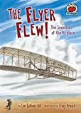 The Flyer Flew!: The Invention of the Airplane (On My Own Science)